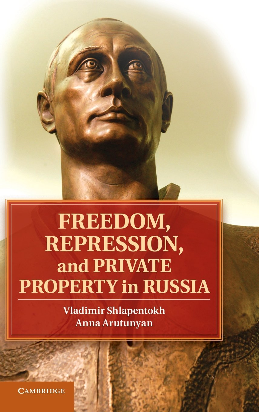 freedom repression and private property in russia arutunyan anna shlapentokh vladimir
