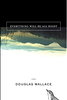 Everything Will Be All Right: A Memoir