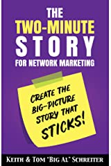 The Two-Minute Story for Network Marketing: Create the Big-Picture Story That Sticks!