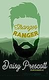 Stranger Ranger: An Opposites Attract Romance (Park Ranger Book 2)