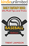 Daily Fantasy Boss: Dfs MLB Tips and Tricks: Baseball Edition (Daily Fantasy Boss Tips and Tricks)