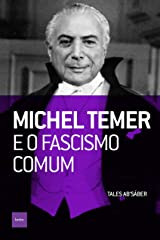 Michel Temer e o fascismo comum eBook Kindle