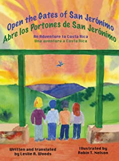 Open the Gates of San Jerónímo: An Adventure to Costa Rica (Colibri Childrens Adventures