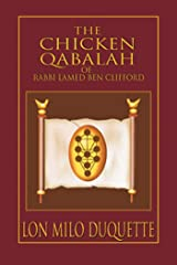 The Chicken Qabalah of Rabbi Lamed Ben Clifford: Dilettante's Guide to What You Do and Do Not Need to Know to Become a Qabalist Kindle Edition