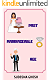 Past Marriageable Age: A feel-good romance novella peppered with fun moments (Older Man Younger Woman)