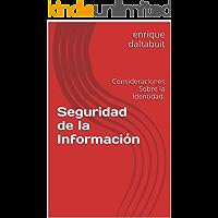 Seguridad de la Información: Consideraciones Sobre la Identidad.