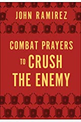 Combat Prayers to Crush the Enemy Kindle Edition