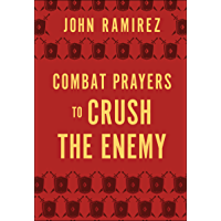 Combat Prayers to Crush the Enemy