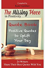 The Missing Piece in Positivity Quote Book: 24 Positive Quotes to Uplift Your Day Paperback