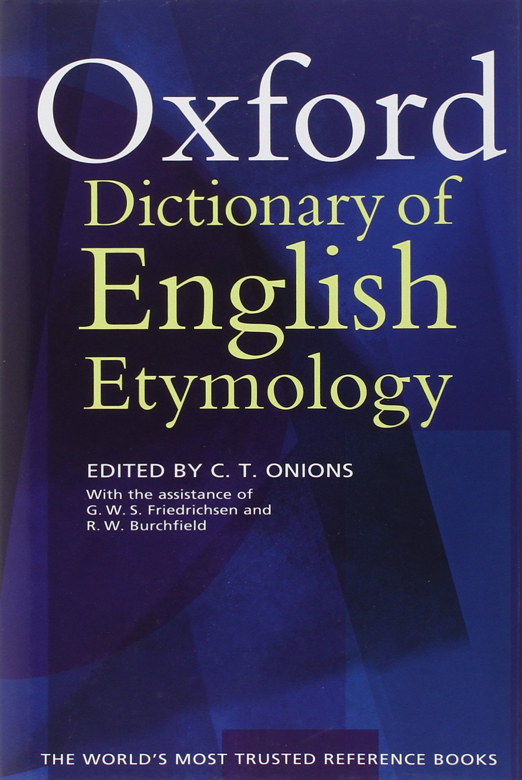 The Oxford Dictionary of English Etymology by Oxford University Press