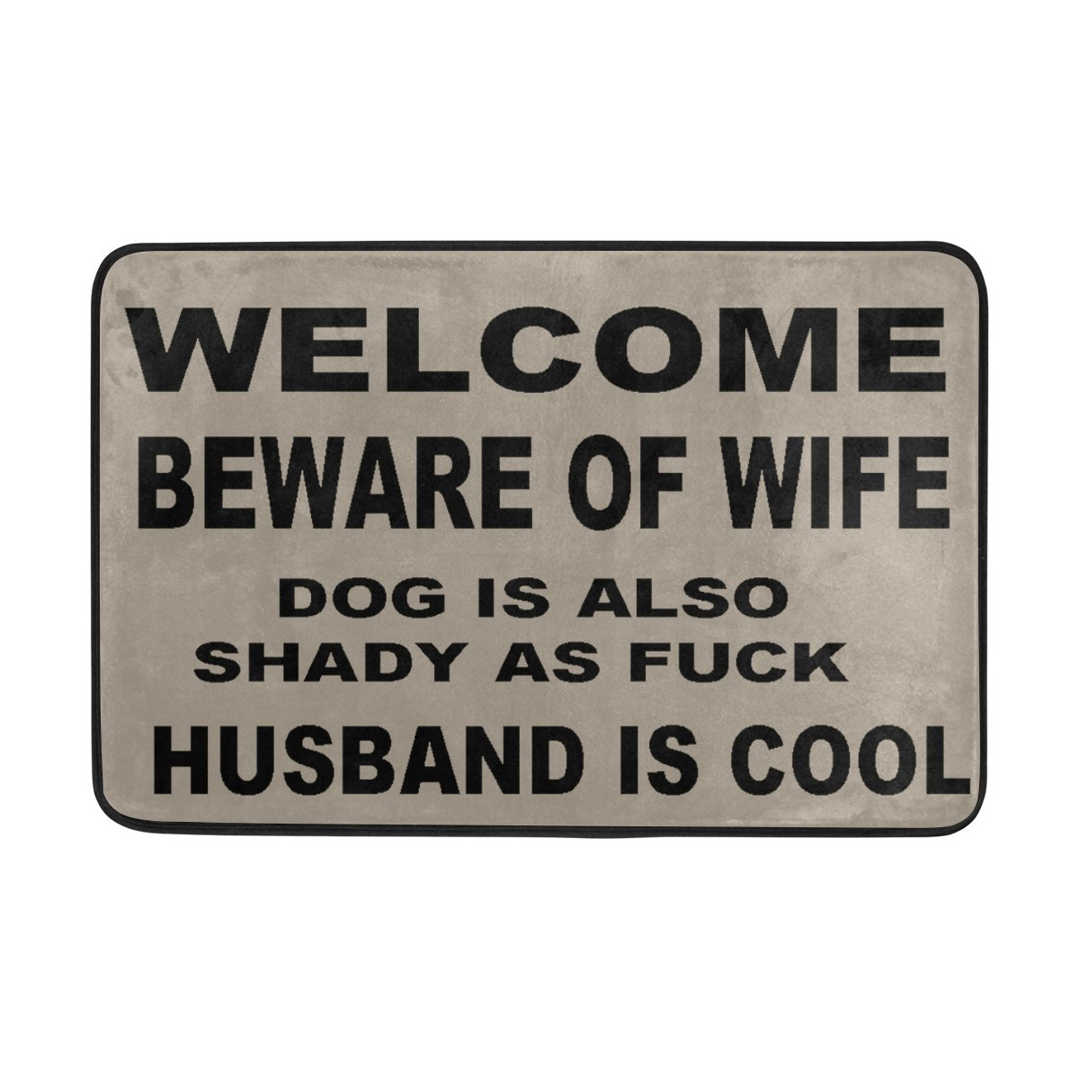 Naanle Entrance Doormat Welcome Beware Of Wife Dog Is Also Shady As Fuck Husband Is Cool Door Mat Outdoor Indoor Cotton interlayer Polyester Fabric Top 15.7x23.6 Inch
