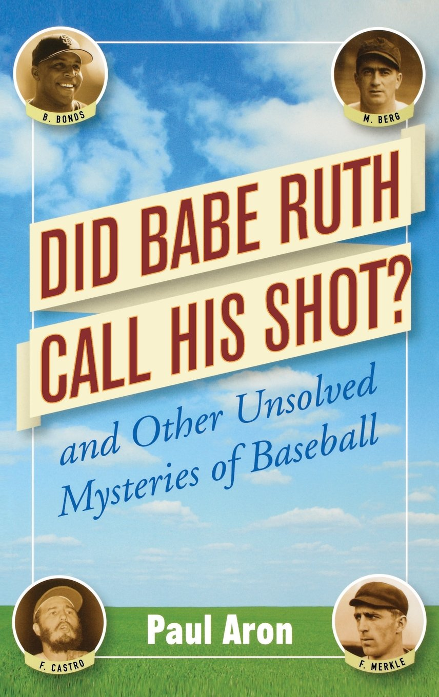 Read Online Did Babe Ruth Call His Shot?: And Other Unsolved Mysteries of Baseball ebook