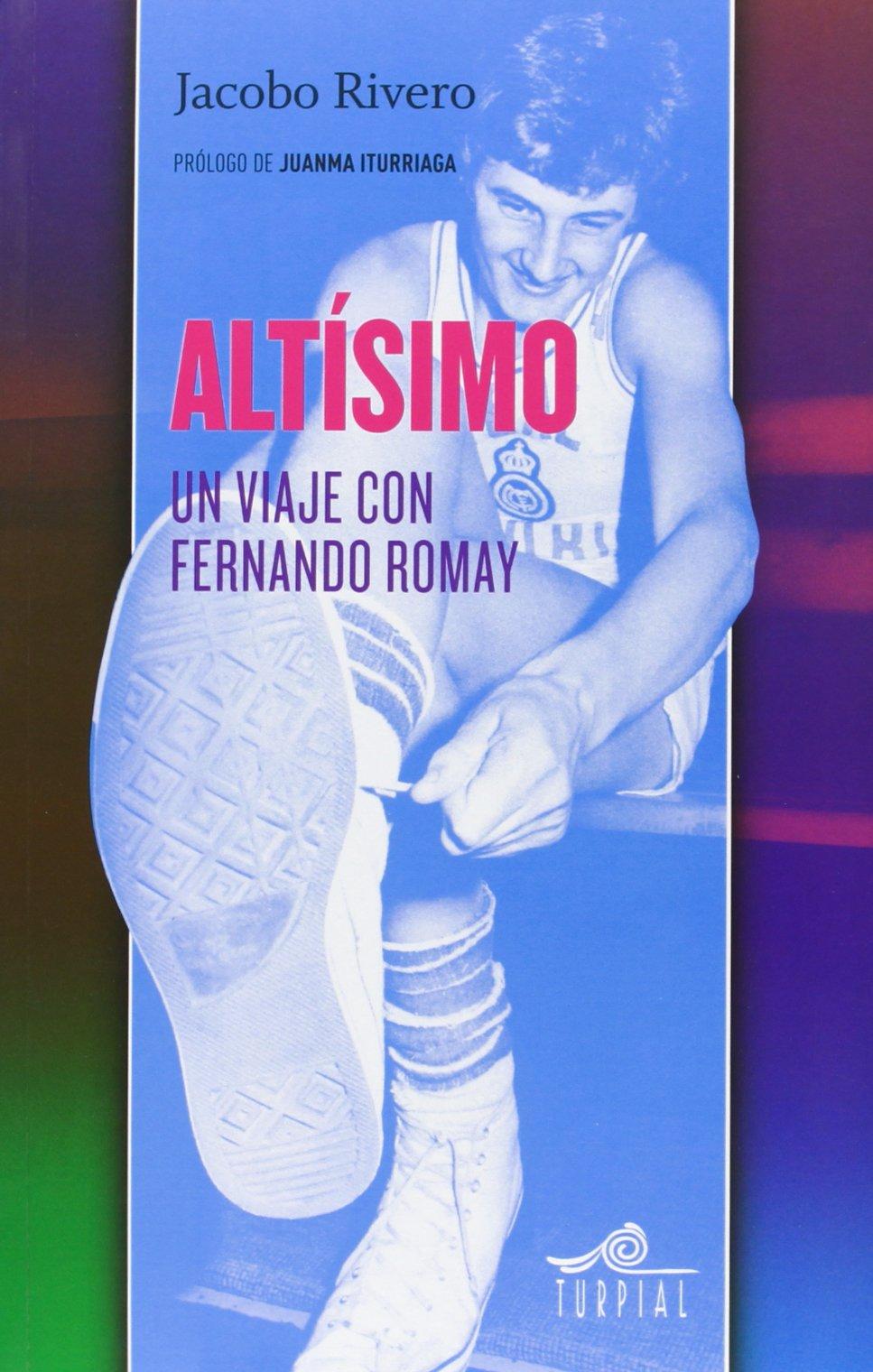 Altisimo: Un viaje con Fernando Romay (Mirador) Tapa blanda – 8 nov 2013 Jacobo Rivero Ediciones Turpial S.A. 8495157675