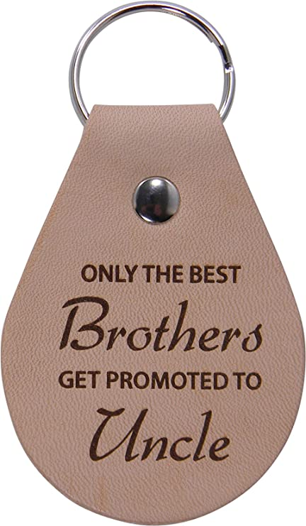 only the best brothers get promoted to uncle leather key chain great gift for birthday