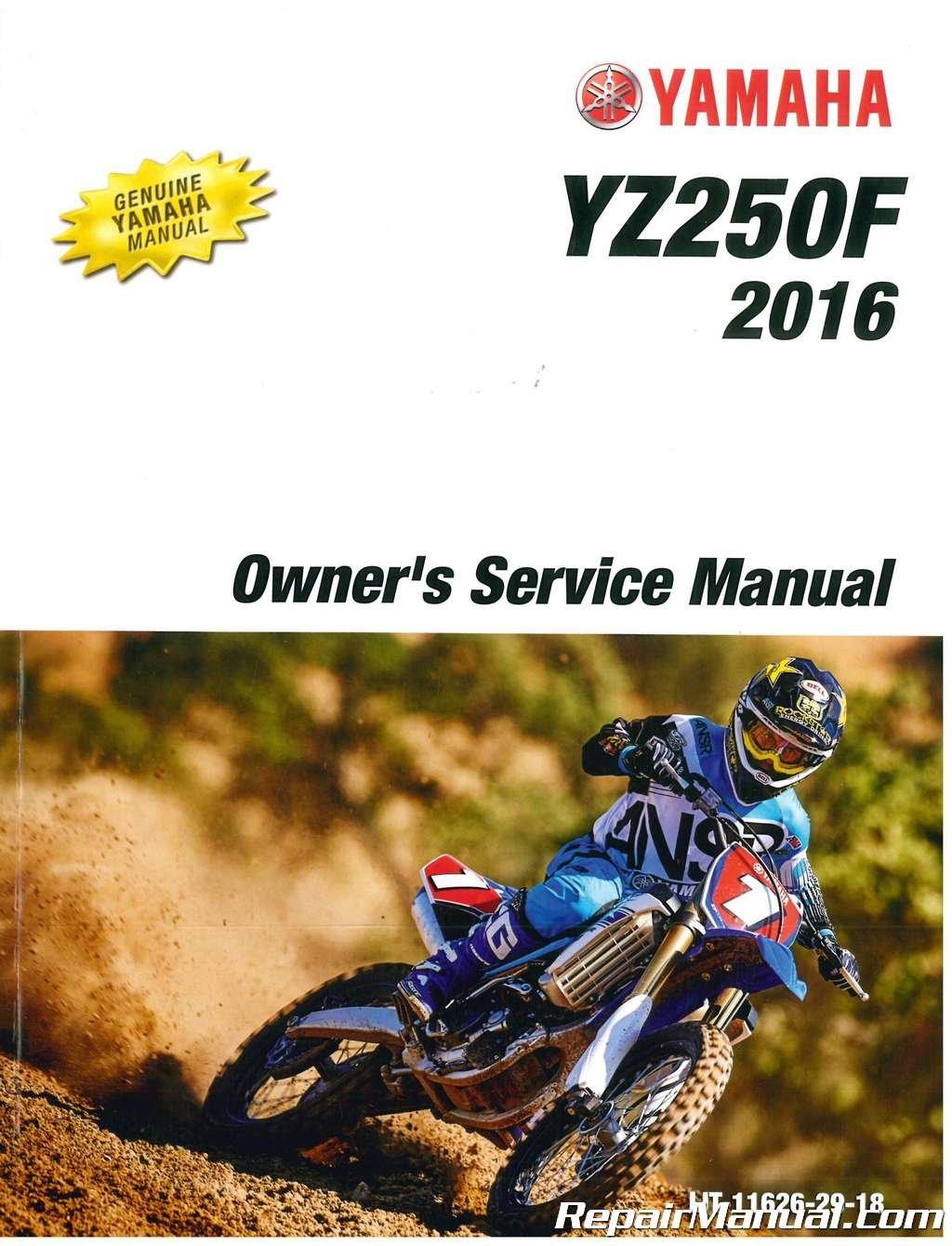 LIT-11626-29-18 2016 Yamaha YZ250F Motorcycle Owners Service Manual:  Manufacturer: Amazon.com: Books