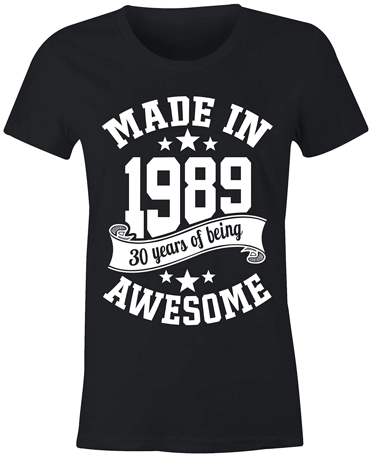 Amazon 6TN Ladies Made In 1989 30 Years Of Being Awesome 30th Birthday T Shirt Clothing
