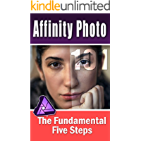 Affinity Photo 101: The Fundamental Five Steps book cover
