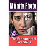 Affinity Photo 101: The Fundamental Five Steps