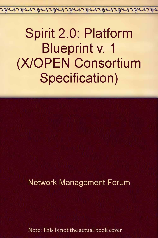 Spirit 20 platform blueprint v 1 xopen consortium specification spirit 20 platform blueprint v 1 xopen consortium specification network management forum 9781859120590 amazon books malvernweather Gallery
