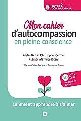 Mon cahier d autocompassion en pleine conscience - comment apprendre a s aimer Paperback