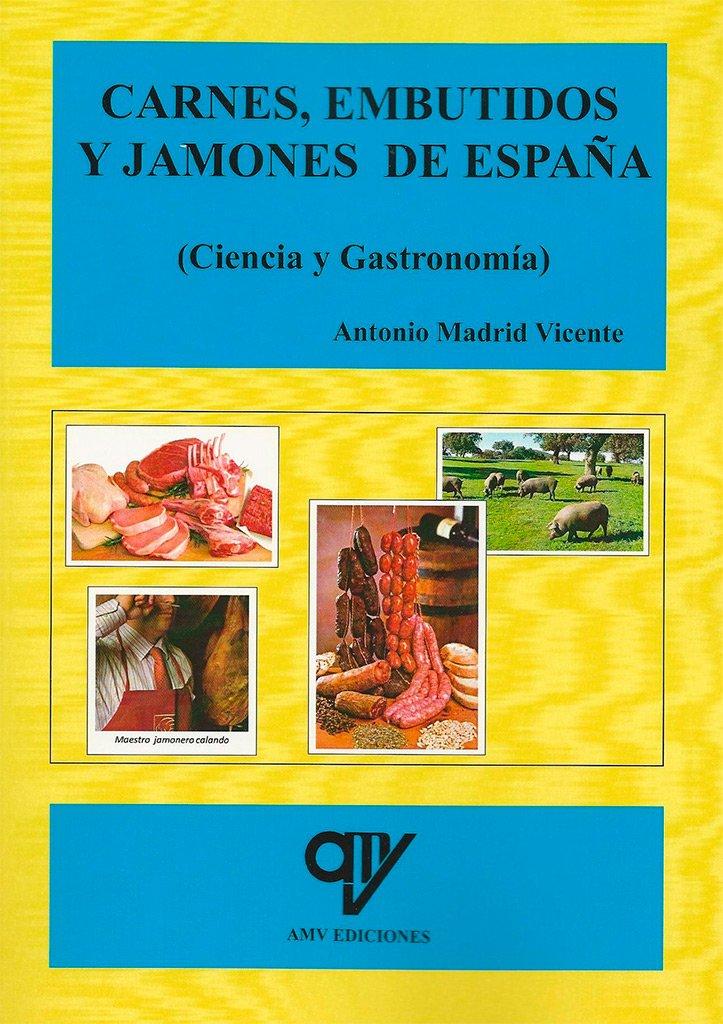 Carnes, embutidos y jamones de España: Amazon.es: Madrid vicente, Antonio: Libros