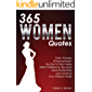 365 Women Quotes: Daily Women Empowerment Quotes to Gain More Self-Confidence, Become More Productive and Achieve Your Wildest Goals (English Edition)