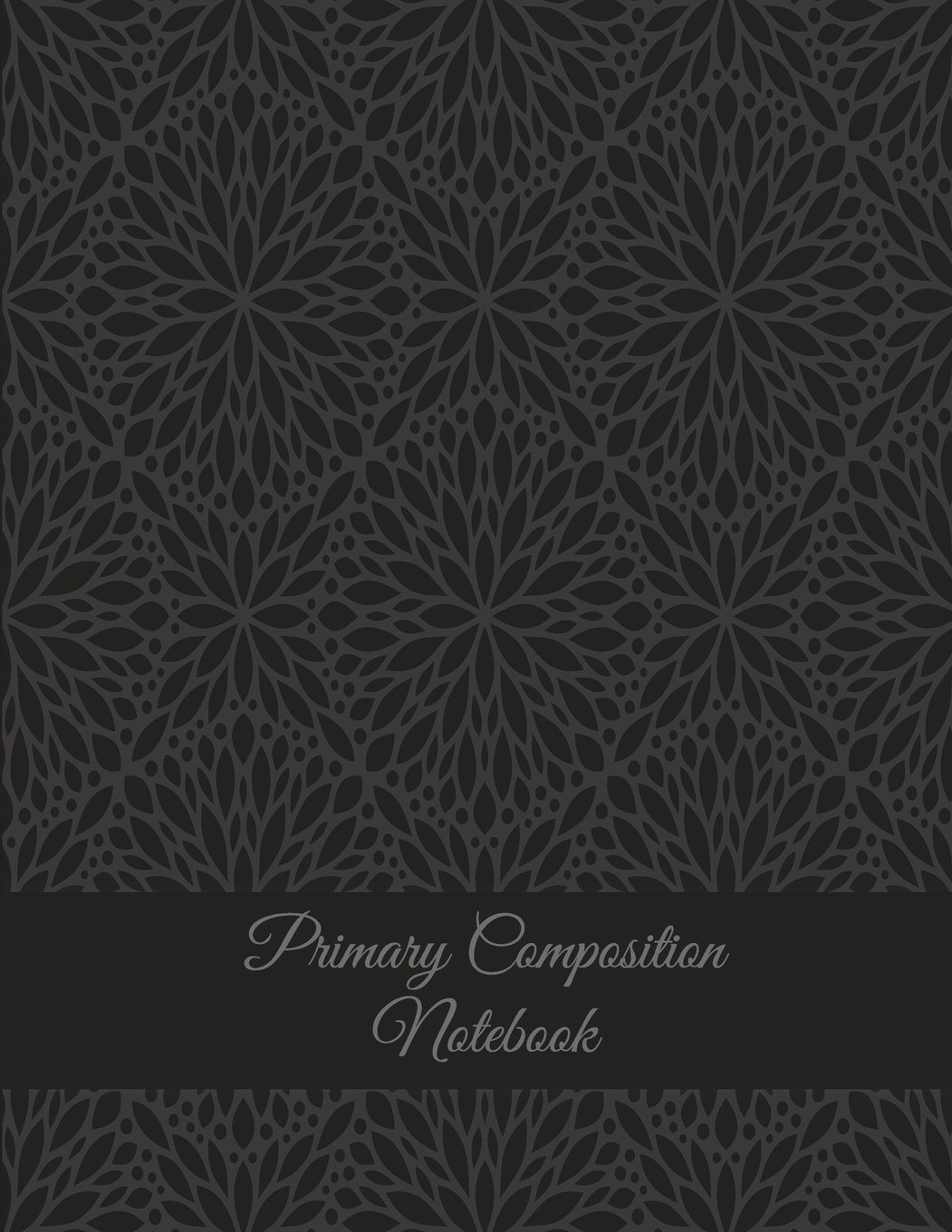 "Download Primary Composition Notebook: Black Mandala Design, Wide Ruled Primary Composition Notebook 120 Pages Large Print 8.5"" x 11"" Kids School Notebook, Draw and Write Journal pdf epub"