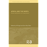 Africa and the North: Between Globalization and Marginalization (New International Relations) (English Edition)