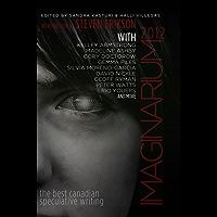 Imaginarium 2012: The Best Canadian Speculative Writing (The Imaginarium Series)