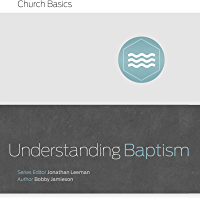 Understanding Baptism (Church Basics)