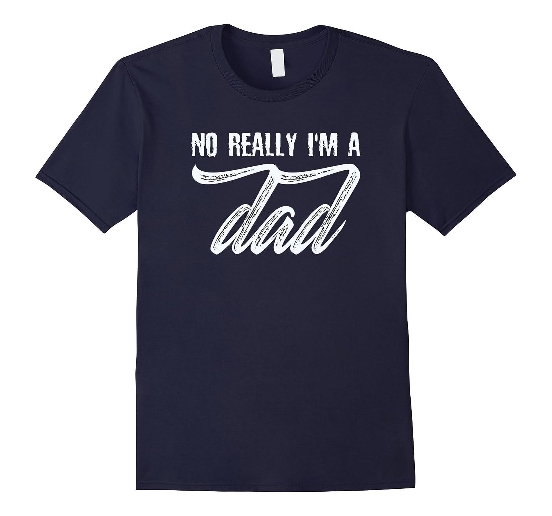 No Really Im a DadT-Shirt-Vaci