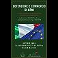 Detenzione e commercio di armi. Come cambia la normativa, giuristi a confronto: la direttiva 853/2017 e il suo recepimento nel d.lgs. 104/2018 (Assoarmieri Vol. 1)