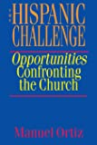 The Hispanic Challenge: Opportunities Confronting the Church