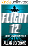 Flight 12: A Kristin Cunningham Thriller (Flight 12 Begins Series)
