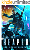 Blade of the Reaper: An Intergalactic Space Opera Adventure (The Last Reaper Book 3)