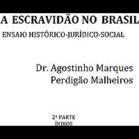 A escravidão no Brasil: ensaio histórico-jurídico-social, Parte 2 - Índios