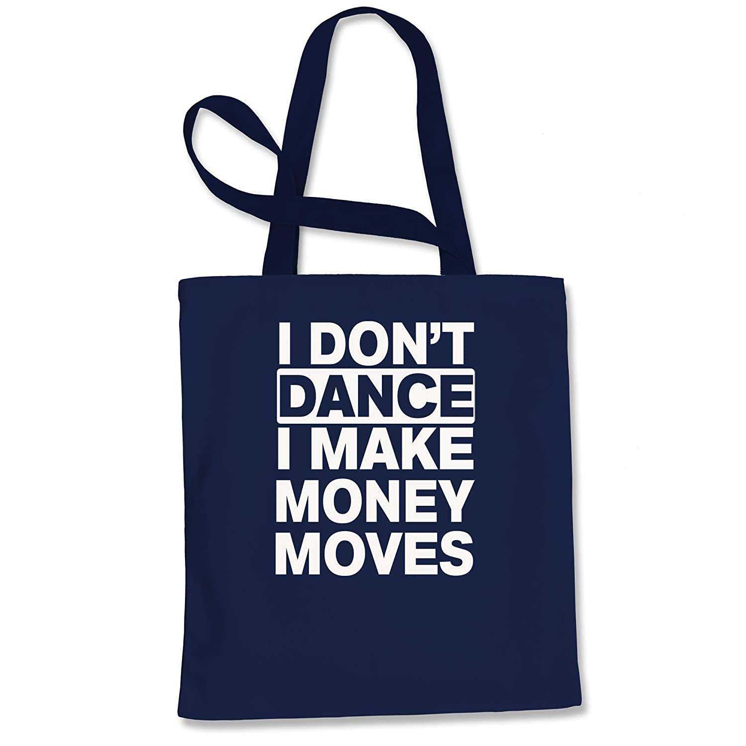 Tote Bag I Dont Dance I Make Money Moves Natural Shopping Bag