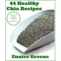 44 Healthy Chia Recipes: Weight Loss Promoting Tasty Dishes For The Whole Family