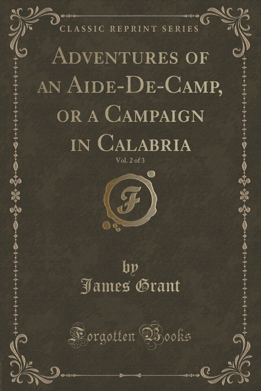 Adventures of an Aide-De-Camp, or a Campaign in Calabria, Vol. 2 of 3 (Classic Reprint) pdf