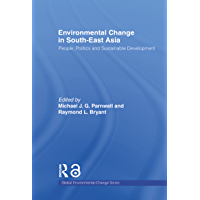 Environmental Change in South-East Asia: People, Politics and Sustainable Development (Global Environmental Change Series) (English Edition)