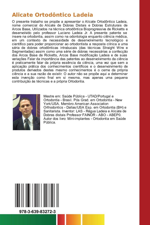 Alicate Ortodôntico Ladeia: Alicate de dobra distal e dobras estruturais de arcos base (Portuguese Edition): Luciano Ladeia Jr: 9783639832723: Amazon.com: ...