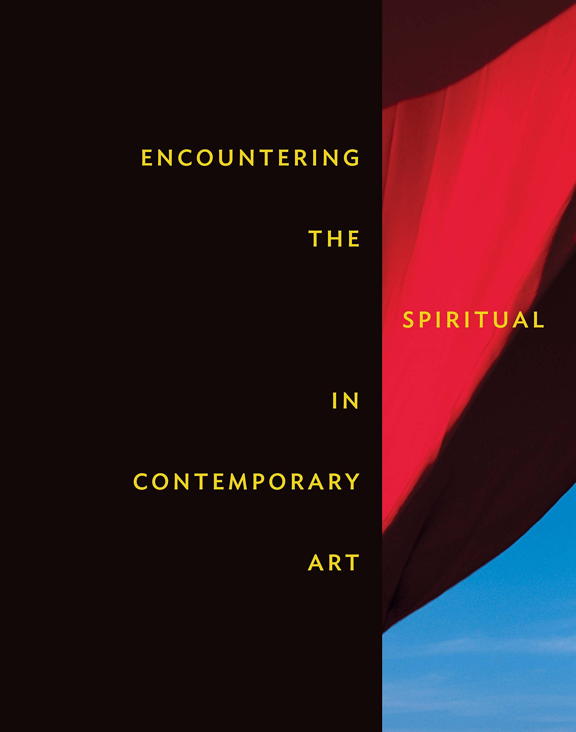 Encountering the Spiritual in Contemporary Art by Nelson Atkins