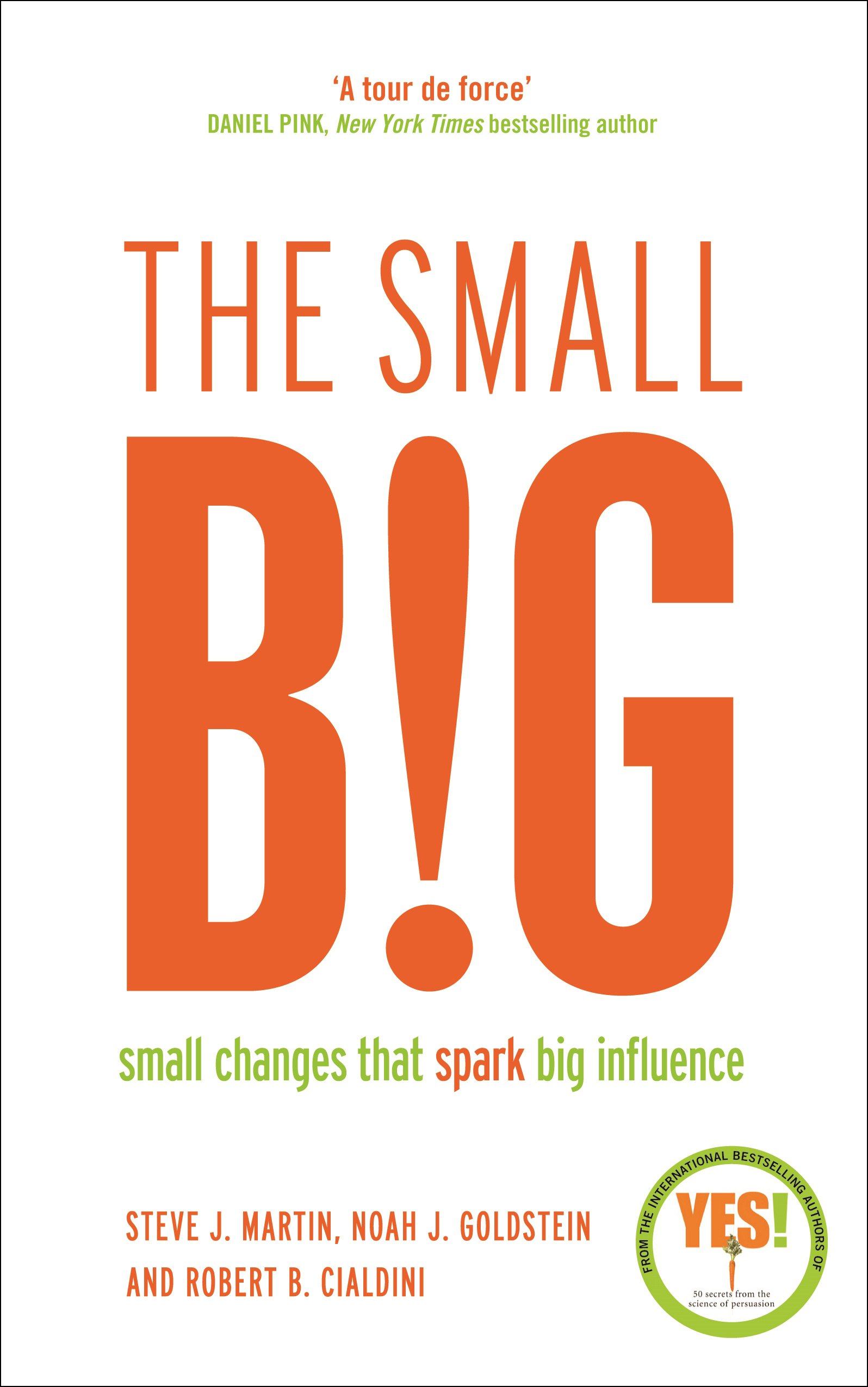 The small big small changes that spark big influence amazon the small big small changes that spark big influence amazon steve martin 9781781252758 books magicingreecefo Choice Image