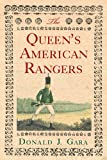 The Queen's American Rangers: The Most Celebrated Loyalist Regiment of the American Revolution