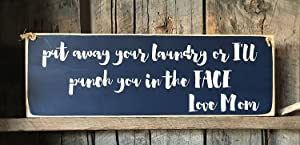 Put Your Laundry Away Or I'll Punch You in The Face Love Mom Painted Wood Plank Design Hanging Sign