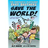 The Fantastic Flatulent Fart Brothers Save the World!: A Comedy Thriller Adventure that Truly Stinks (Humorous action book fo