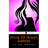 Anne Of Green Gables: (Active TOC, Active Footnotes, Unabridged, Illustrated)