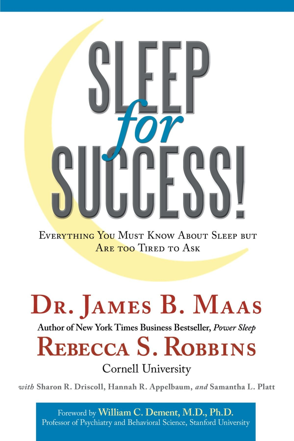 sleep for success everything you must know about sleep but are too