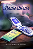 Bowerbirds (Nested Hearts Book 2)