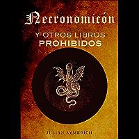 EL NECRONOMICÓN y otros Libros Prohibidos: Invocaciones, Conjuros, Exorcismos (Spanish Edition) book cover